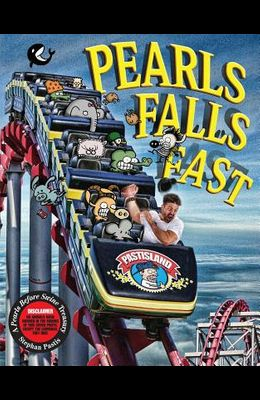 Pearls Falls Fast: A Pearls Before Swine Trea