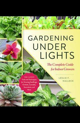 Gardening Under Lights: The Complete Guide for Indoor Growers