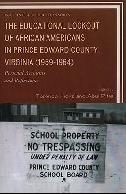 Educational Lockout of African Americans in Prince Edward County, Virginia (1959-1964): Personal Accounts and Reflections