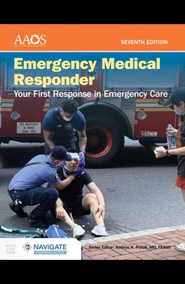 Emergency Medical Responder: Your First Response in Emergency Care Includes Navigate Preferred Access [With Access Code]