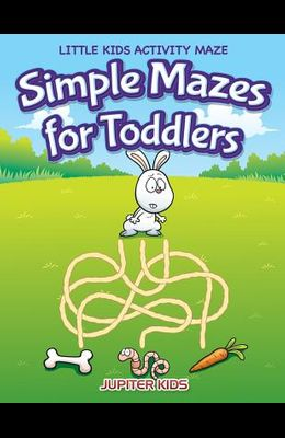 Simple Mazes for Toddlers: Little Kids Activity Maze
