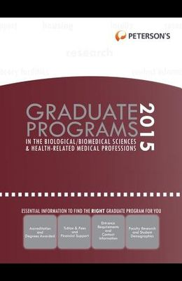 Graduate Programs in the Biological/Biomedical Sciences & Health-Related Medical Professions 2015