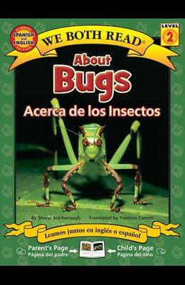 About Bugs-Acerca de Los Insectos