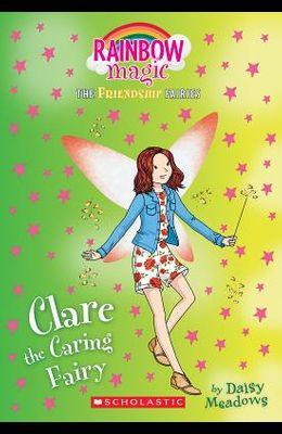 Clare the Caring Fairy (Friendship Fairies #4), Volume 4: A Rainbow Magic Book