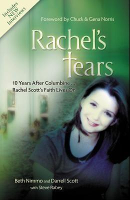 Rachel's Tears: 10 Years After Columbine... Rachel Scott's Faith Lives on