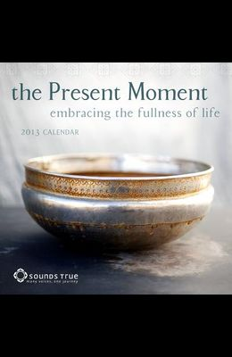 The Present Moment Calendar: Embracing the Fullness of Life