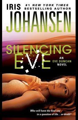 Silencing Eve: An Eve Duncan Novel