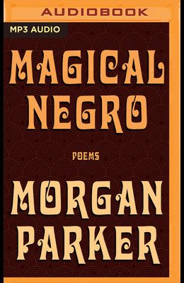 Magical Negro: Poems