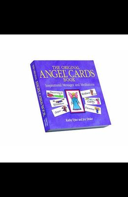 Original Angel Cards Book: Inspirational Messages and Meditations--The Silver Anniversary Expanded Edition