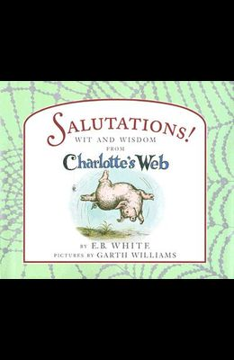 Salutions: Wit and Wisdom from Charlotte's Web