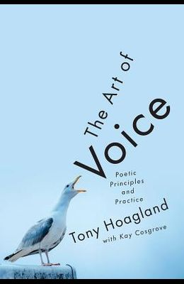 The Art of Voice: Poetic Principles and Practice