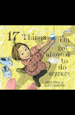 17 Things I'm Not Allowed to Do Anymore