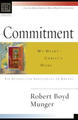 Commitment: My Heart--Christ's Home
