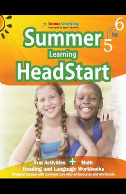 Summer Learning HeadStart, Grade 5 to 6: Fun Activities Plus Math, Reading, and Language Workbooks: Bridge to Success with Common Core Aligned Resourc