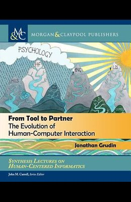 From Tool to Partner: The Evolution of Human-Computer Interaction