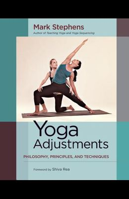 Yoga Adjustments: Philosophy, Principles, and Techniques