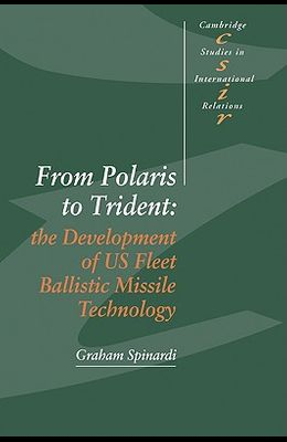 From Polaris to Trident: The Development of Us Fleet Ballistic Missile Technology