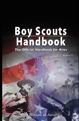 Boy Scouts Handbook: The Official Handbook for Boys, the Original Edition