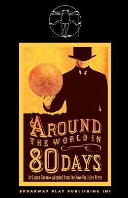 Around the World in Eighty Days  (A Play)