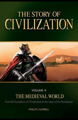 The Story of Civilization, Volume II: The Medieval World