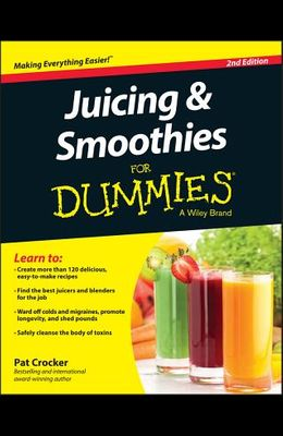 Juicing and Smoothies for Dummies