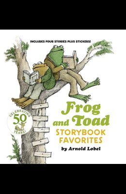 Frog and Toad Storybook Favorites: Includes 4 Stories Plus Stickers! [With Stickers]