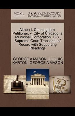Althea I. Cunningham, Petitioner, V. City of Chicago, a Municipal Corporation. U.S. Supreme Court Transcript of Record with Supporting Pleadings