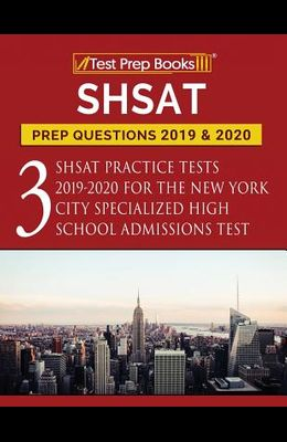 SHSAT Prep Questions 2019 & 2020: Three SHSAT Practice Tests 2019-2020 for the New York City Specialized High School Admissions Test
