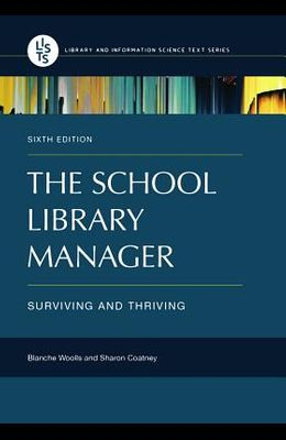 The School Library Manager: Surviving and Thriving, 6th Edition