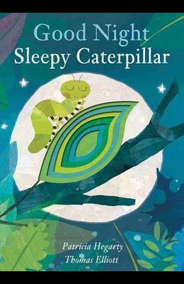 Good Night Sleepy Caterpillar