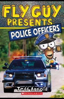Fly Guy Presents: Police Officers (Scholastic Reader, Level 2), Volume 11