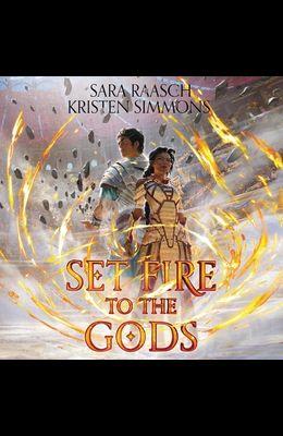 Set Fire to the Gods Lib/E