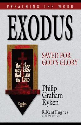 Exodus: Saved for God's Glory