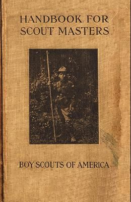 Handbook for Scout Masters 1914 Reprint