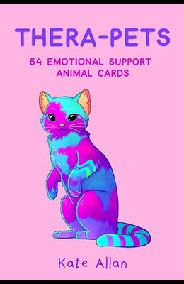 Thera-Pets: 64 Emotional Support Animal Cards (Self-Esteem, Affirmations, Help with Anxiety, Worry and Stress, and for Fans of You