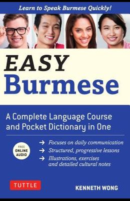 Easy Burmese: A Complete Language Course and Pocket Dictionary in One (Fully Romanized, Free Online Audio and English-Burmese and Bu