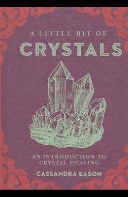 A Little Bit of Crystals, 3: An Introduction to Crystal Healing