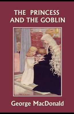 The Princess and the Goblin (Yesterday's Classics)