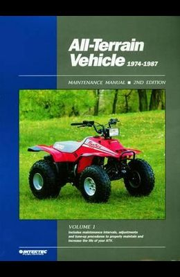 All Terrain Vehicle 1974-1987: Maintenance Manual (All-Terrain Vehicles Maintenance Manual) (All Terrain Vehicle Service Manual 1974-1987)