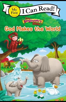 The Beginner's Bible God Makes the World: My First