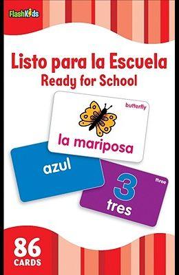 Listo Para La Escuela/Ready for School (Flash Kids Spanish Flash Cards)