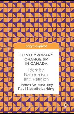Contemporary Orangeism in Canada: Identity, Nationalism, and Religion