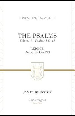 The Psalms (Volume 1, Psalms 1 to 41): Rejoice, the Lord Is King