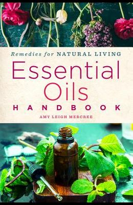 Essential Oils Handbook, 2: Recipes for Natural Living