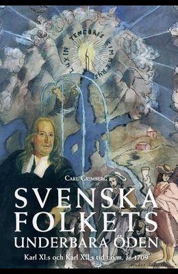 Svenska folkets underbara öden: Karl XI: s och Karl XII: s tid t.o.m. år 1709 (Band IV)