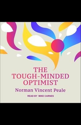 The Tough-Minded Optimist Lib/E