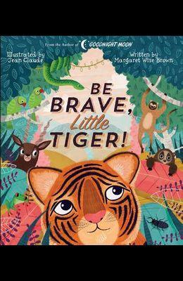 Be Brave, Little Tiger!
