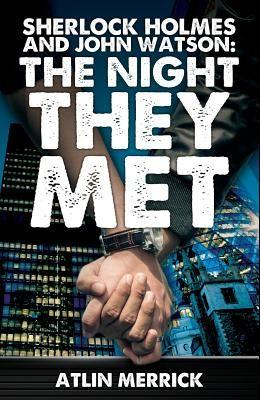 Sherlock Holmes and John Watson: The Night They Met