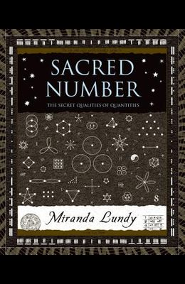 Sacred Number: The Secret Quality of Quantities