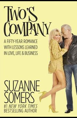 Two's Company: A Fifty-Year Romance with Lessons Learned in Love, Life & Business
